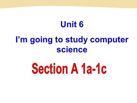 Unit 6 I'm going to study computer science a basketball player a doctor What are their jobs?