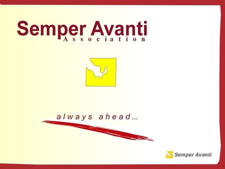 Semper Avanti Association Semper Avanti Association was founded in 2000 by a group of young people. S e m p e r A v a n t i S e m p e r A v a n t i means.