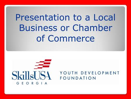 Presentation to a Local Business or Chamber of Commerce.