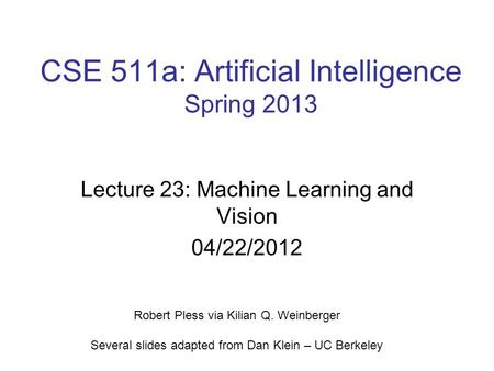 CSE 511a: Artificial Intelligence Spring 2013