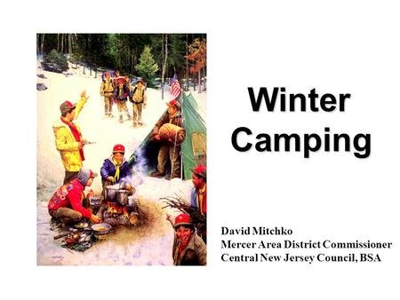 Winter Camping David Mitchko Mercer Area District Commissioner
