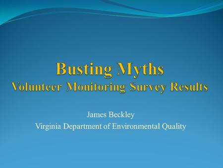 James Beckley Virginia Department of Environmental Quality.