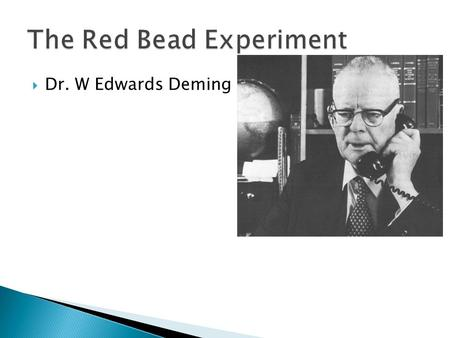  Dr. W Edwards Deming. JOB POSTINGS  1 Industrial Engineer/C.I. Coordinator. Train workers, enforce procedures, report compliance to management  4.