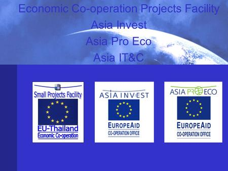 Economic Co-operation Projects Facility Asia Invest Asia Pro Eco Asia IT&C.