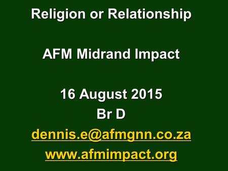 Religion or Relationship AFM Midrand Impact 16 August 2015 Br D