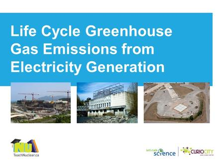 Life Cycle Greenhouse Gas Emissions from Electricity Generation.