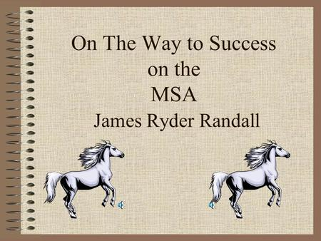 On The Way to Success on the MSA James Ryder Randall.