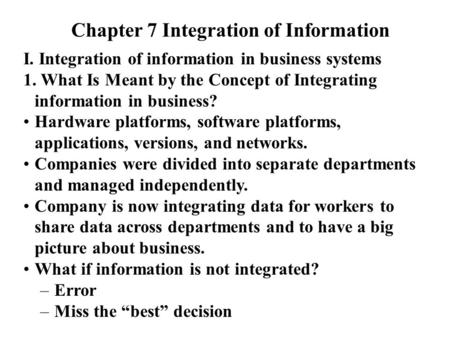 Chapter 7 Integration of Information I. Integration of information in business systems 1. What Is Meant by the Concept of Integrating information in business?
