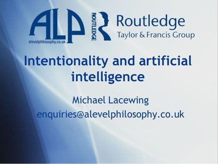Intentionality and artificial intelligence Michael Lacewing