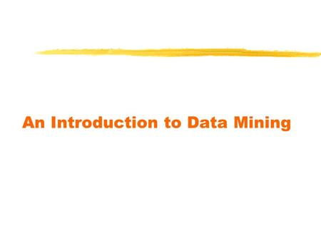 An Introduction to Data Mining. Definition  Data mining refers to the mining or discovery of new information in terms of patterns or rules from vast.