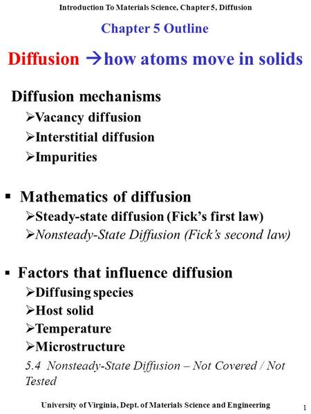 Introduction To Materials Science, Chapter 5, Diffusion University of Virginia, Dept. of Materials Science and Engineering 1 Diffusion  how atoms move.