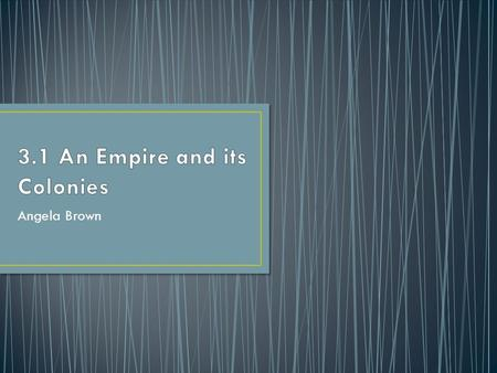 3.1 An Empire and its Colonies
