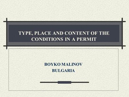 TYPE, PLACE AND CONTENT OF THE CONDITIONS IN A PERMIT BOYKO MALINOV BULGARIA.