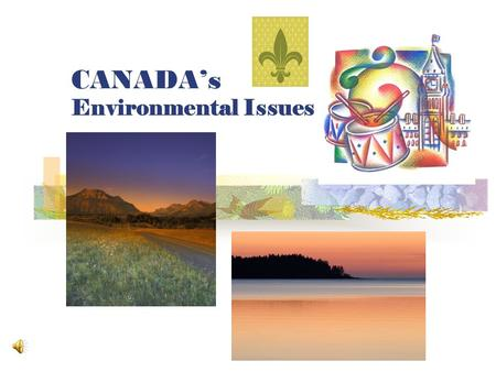 CANADA's Environmental Issues CANADA: The Great Lakes.