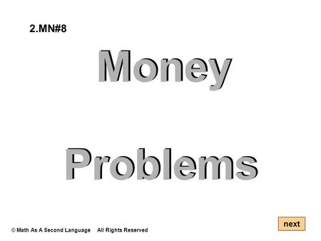 Money Problems next 2.MN#8 © Math As A Second Language All Rights Reserved.