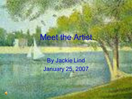 Meet the Artist By Jackie Lind January 25, 2007 ©2007 musee-virtuel.