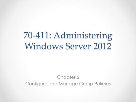 70-411: Administering Windows Server 2012