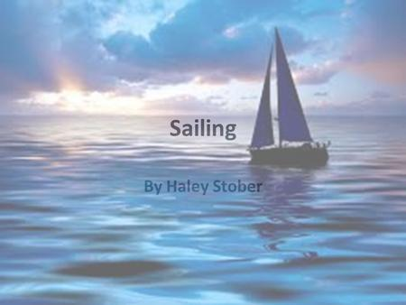 Sailing By Haley Stober. What are the essential parts of a sailboat? There are eight essential parts of a sailboat. They are the hull, jib, mainsail,