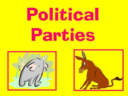 Political Parties. Political Party: a group of people organized to influence government through winning elections and setting public policy.