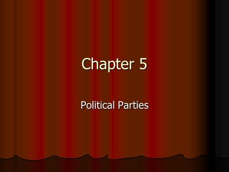 "Chapter 5 Political Parties. Section 1: Parties and what they do ""Winning isn't everything; it's the only thing."" Vince Lombardi ""Winning isn't everything;"
