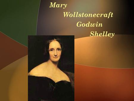 Mary Wollstonecraft Godwin Shelley