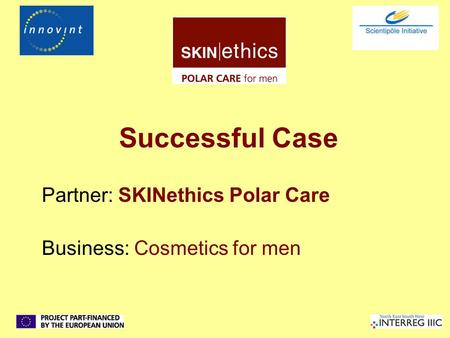 Successful Case Partner: SKINethics Polar Care Business: Cosmetics for men.