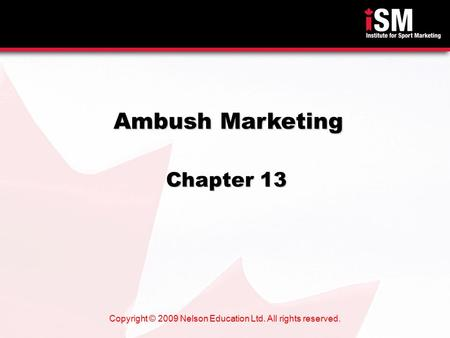 Copyright © 2009 Nelson Education Ltd. All rights reserved. Ambush Marketing Chapter 13.