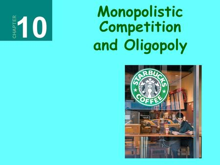 chapter 10 solutions to monopolistic competition Why is advertising important to monopolistic competitors  externalities associated with monopolistic competition chapter 17  arrive at the optimal solution.