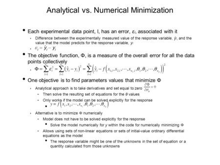 Analytical vs. Numerical Minimization Each experimental data point, l, has an error, ε l, associated with it ‣ Difference between the experimentally measured.
