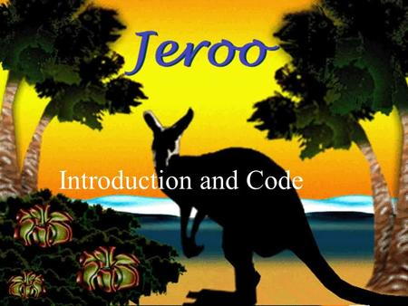 5-Oct-15 Introduction and Code. Overview In this presentation we will discuss: What is Jeroo? Where can you get it? The story and syntax of Jeroo How.