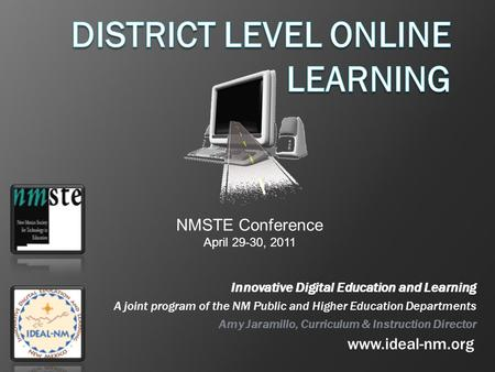 Innovative Digital Education and Learning A joint program of the NM Public and Higher Education Departments Amy Jaramillo, Curriculum & Instruction Director.
