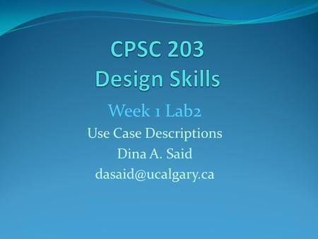 Week 1 Lab2 Use Case Descriptions Dina A. Said