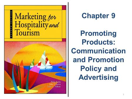 Chapter 9 Promoting Products: Communication and Promotion Policy and Advertising 1.