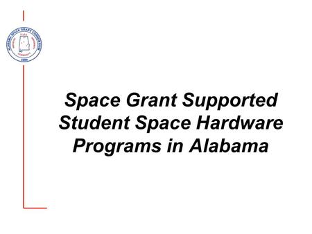 Space Grant Supported Student Space Hardware Programs in Alabama.