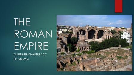 THE ROMAN EMPIRE GARDNER CHAPTER 10-7 PP. 280-286.