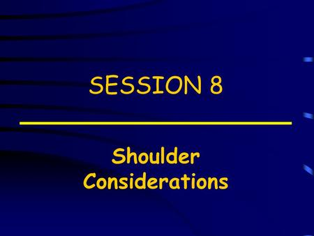 SESSION 8 Shoulder Considerations. Objectives Identify shoulder/edge support types Describe benefits of each type Discuss how edge support conditions.