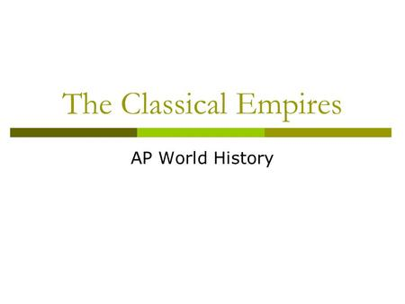 The Classical Empires AP World History. Population Growth.