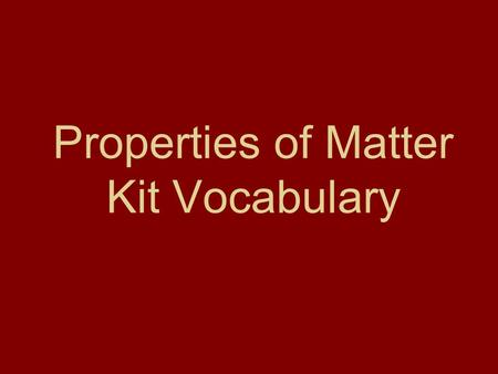 Properties of Matter Kit Vocabulary. Solid When molecules are jammed packed together and it has a definite shape; think ice www.geoscanners.com/images/rock_solid_solutio.