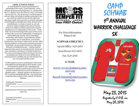 1 ST ANNUAL1 ST ANNUAL WARRIOR CHALLENGE 5K CAMP SCHWAB For More Information Please Call: SCHWAB ATHLETICS Sports Office: 625-2654 Issue Room: 625-2618.