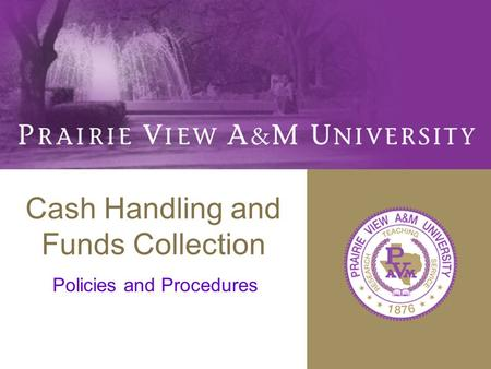 Cash Handling and Funds Collection Policies and Procedures.