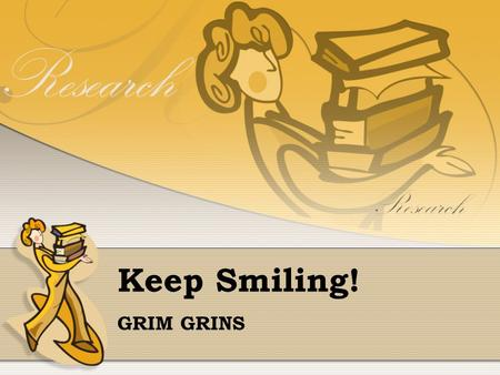 Keep Smiling! GRIM GRINS. The Project's member György Hingyi – programmer & manager1 Péter Szabó – programmer & manager2 Sinan Oz – scientist Krisztina.