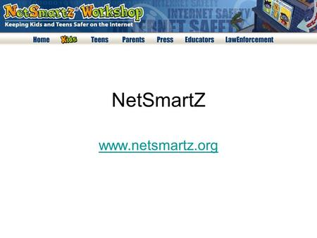NetSmartZ www.netsmartz.org. Curriculum Resources from NetSmartZ.