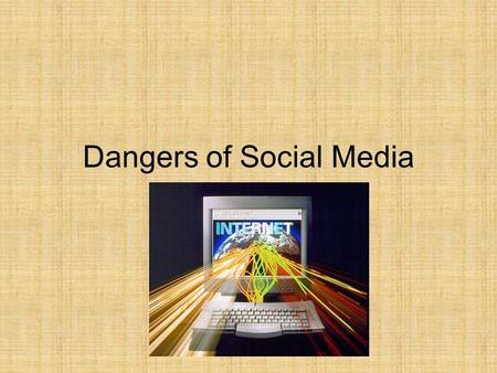 Dangers of Social Media. Strongly Agree, Agree, Disagree, or Strongly Disagree How do you feel about the following statements? You can either write your.