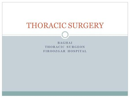 BAGHAI THORACIC SURGEON FIROOZGAR HOSPITAL THORACIC SURGERY.