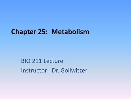 BIO 211 Lecture Instructor: Dr. Gollwitzer
