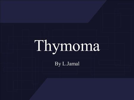 Thymoma By L.Jamal. The Thymus The thymus is a specialized organ of the immune system. It is located in the ant. mediastinum. Production of T- Lymphocytes.