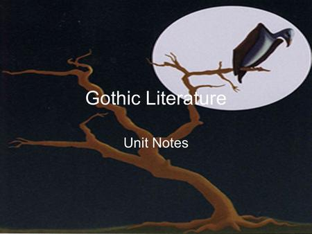 Gothic Literature Unit Notes.
