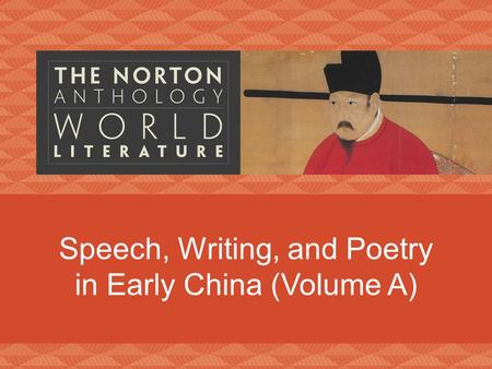 Speech, Writing, and Poetry in Early China (Volume A)