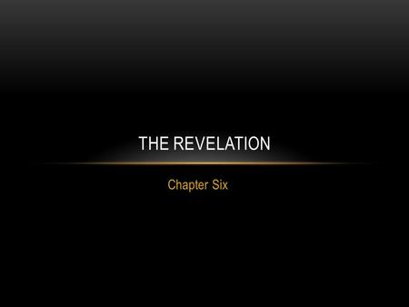 Chapter Six THE REVELATION. REVELATION 6: JESUS OPENS THE FIRST SIX SEALS Verse 1 only the Lamb is worthy to open the seals. four living creatures = executors.