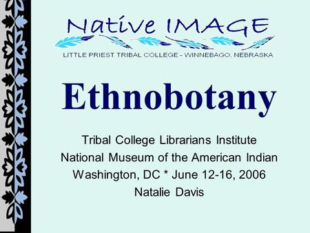 Ethnobotany Tribal College Librarians Institute